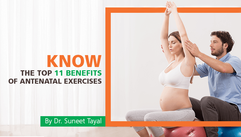 Know the top 11 Benefits of Antenatal Exercises